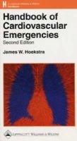 Handbook of Cardiovascular Emergencies (Paperback, 2nd Revised edition): James W. Hoekstra
