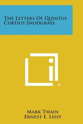 The Letters of Quintus Curtius Snodgrass (Paperback): Mark Twain