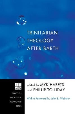 Trinitarian Theology After Barth (Paperback): Myk Habets, Phillip Tolliday