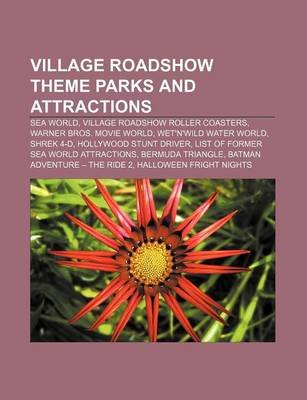 Village Roadshow Theme Parks and Attractions - Sea World, Village Roadshow Roller Coasters, Warner Bros. Movie World,...