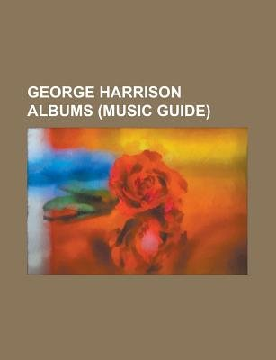 George Harrison Albums (Music Guide) - All Things Must Pass, Brainwashed (Album), Cloud Nine (George Harrison Album), Dark...