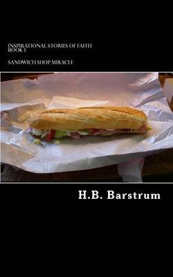 Sandwich Shop Miracle (Paperback): H. B. Barstrum