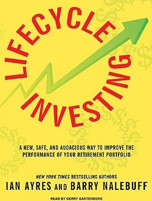 Lifecycle Investing - A New, Safe, and Audacious Way to Improve the Performance of Your Retirement Portfolio (Standard format,...