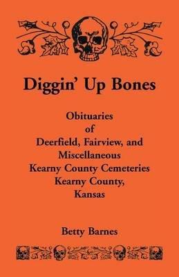 Diggin' Up Bones - Obituaries of Deerfield, Fairview, and