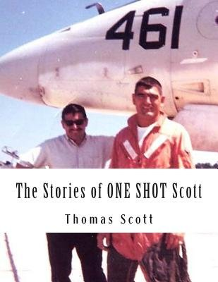 The Stories of One Shot Scott (Paperback): Thomas P. Scott
