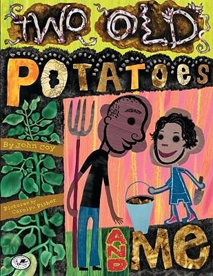 Two Old Potatoes and Me (Paperback): John Coy