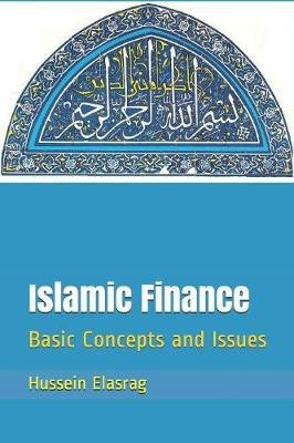 Islamic Finance Basic Concepts and Issues (Paperback): Hussein Elasrag