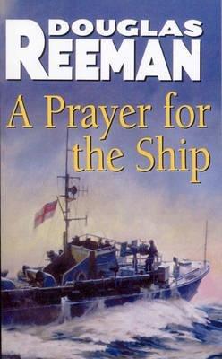 A Prayer for the Ship (Paperback, Reissue): Douglas Reeman