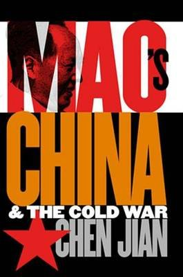 Maos China and the Cold War (Electronic book text): Jian Chen