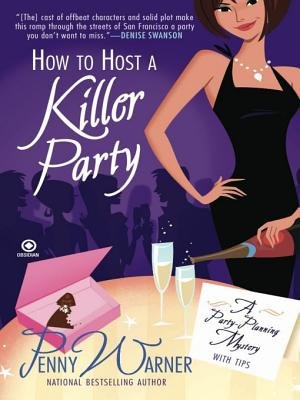 How to Host a Killer Party (Electronic book text): Penny Warner