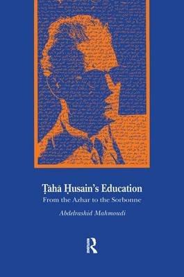 Taha Husain's Education - From Al Azhar to the Sorbonne (Paperback): Abdelrashid Mahmoudi