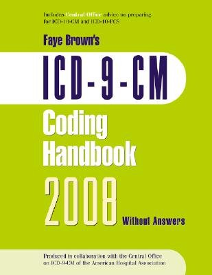ICD-9-CM Coding Handbook, Without Answers (Paperback, 2008, Revised): Faye Brown