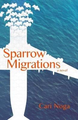 Sparrow Migrations (Paperback): Cari Noga