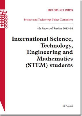 International Science, Technology, Engineering and Mathematics (STEM) Students - House of Lords Paper 162 Session 2013-14...