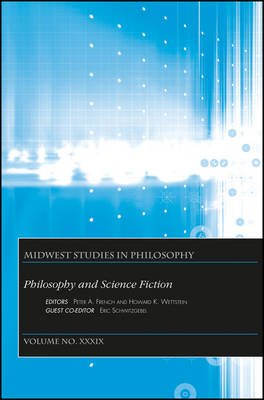Philosophy and Science Fiction (Paperback, Volume XXXIX): Peter A. French, Howard K. Wettstein