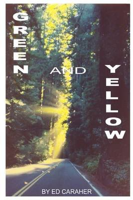 Green and Yellow (Electronic book text): Edward Caraher