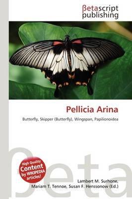 Pellicia Arina (Paperback): Lambert M. Surhone, Mariam T. Tennoe, Susan F. Henssonow