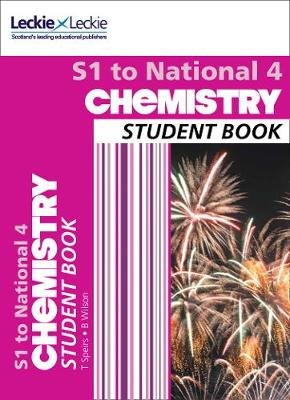 S1 to National 4 Chemistry - Comprehensive Textbook for the Cfe (Paperback): Bob Wilson, Tom Speirs, Leckie