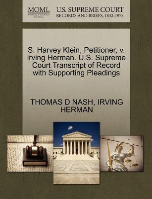 S. Harvey Klein, Petitioner, V. Irving Herman. U.S. Supreme Court Transcript of Record with Supporting Pleadings (Paperback):...