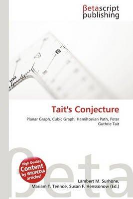 Tait's Conjecture (Paperback): Lambert M. Surhone, Mariam T. Tennoe, Susan F. Henssonow
