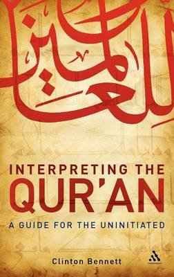Interpreting the Qur'an - A Guide for the Uninitiated (Hardcover): Clinton Bennett