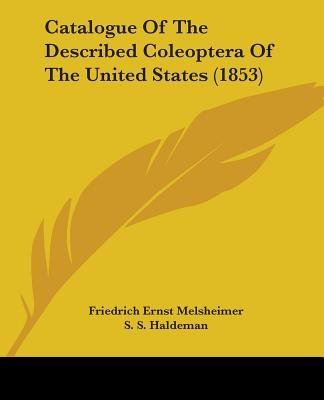 Catalogue of the Described Coleoptera of the United States (1853) (Paperback): Friedrich Ernst Melsheimer