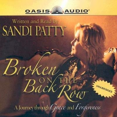 Broken on the Back Row - A Journey Through Grace and Forgiveness (Abridged, Downloadable audio file, abridged edition): Sandi...