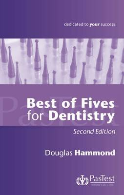 Best of Fives for Dentistry (Electronic book text, 2nd Revised edition): Douglas Hammond