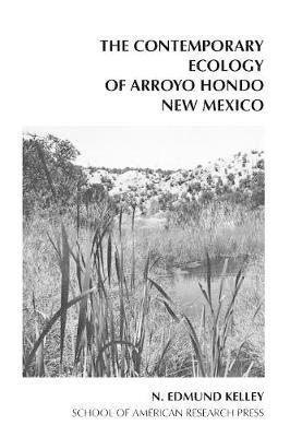 The Contemporary Ecology of Arroyo Hondo Pueblo (Paperback): N. Edmund Kelley