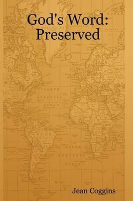 God's Word: Preserved (Paperback): Jean Coggins