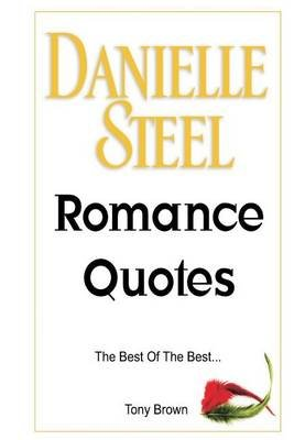 Danielle Steel Romance Quotes (Paperback): Tony Brown
