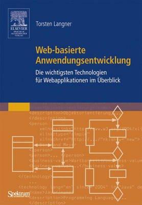 Web-Basierte Anwendungsentwicklung - Die Wichtigsten Technologien Fur Webapplikationen Im Uberblick (German, Hardcover):...