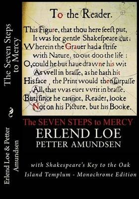 The Seven Steps to Mercy - With Shakespeare's Key to the Oak Island Templum - Monochrome Edition (Paperback): Erlend Loe,...