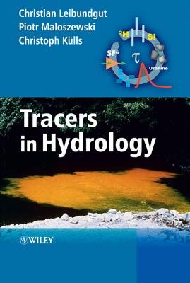 Tracers in Hydrology (Electronic book text, 1st edition): Christian Leibundgut, Piotr Maloszewski, Christoph Kulls