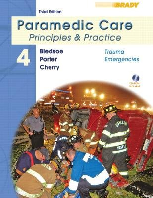Paramedic Care, v. 4: Trauma Emergencies (Hardcover, 3rd Revised edition): Bryan E. Bledsoe, Robert S Porter, Richard A Cherry,...