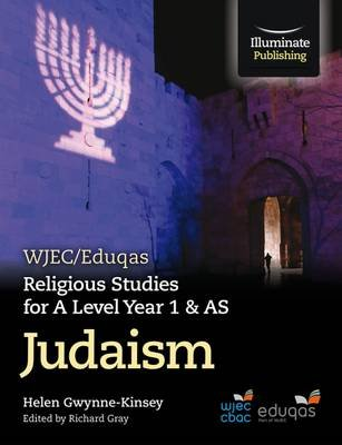 WJEC/Eduqas Religious Studies for A Level Year 1 & AS  - Judaism (Paperback): Helen Gwynne-Kinsey