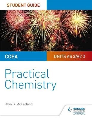 CCEA AS/A2 Chemistry Student Guide: Practical Chemistry (Paperback): Alyn G. Mcfarland