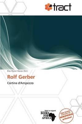 Rolf Gerber (Paperback): Eloi Rylan Koios