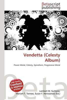 Vendetta (Celesty Album) (Paperback): Lambert M. Surhone, Mariam T. Tennoe, Susan F. Henssonow