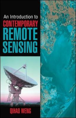 An Introduction to Contemporary Remote Sensing (Hardcover): Qihao Weng