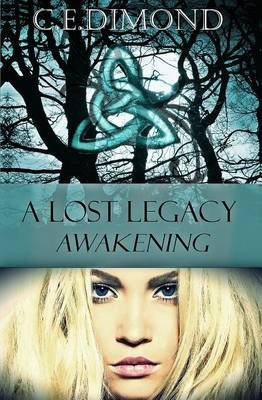 A Lost Legacy - Awakening (Electronic book text): C E Dimond