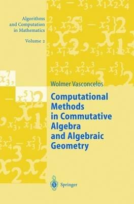 Computational Methods in Commutative Algebra and Algebraic Geometry (Paperback, Softcover reprint of the original 1st ed....
