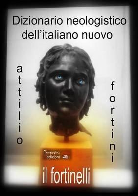 Il Fortinelli (Italian, Paperback): Attilio Fortini