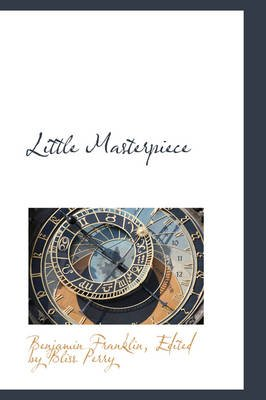 Little Masterpiece (Hardcover): Benjamin Franklin