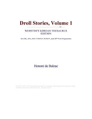 Droll Stories, Volume 1 (Webster's Korean Thesaurus Edition) (Electronic book text): Inc. Icon Group International