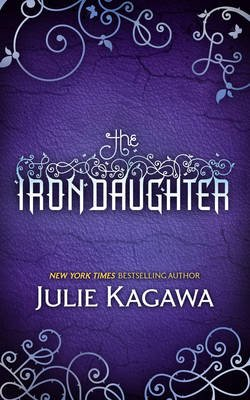 The Iron Daughter (Electronic book text, ePub First edition): Julie Kagawa