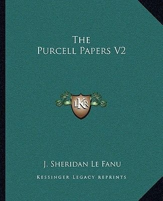 The Purcell Papers V2 (Paperback): Joseph Sheridan Lefanu