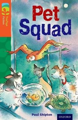 Oxford Reading Tree TreeTops Fiction: Level 13 More Pack B: Pet Squad (Paperback): Paul Shipton