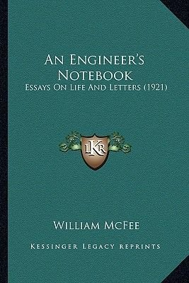 An Engineer's Notebook - Essays on Life and Letters (1921) (Paperback): William Mcfee