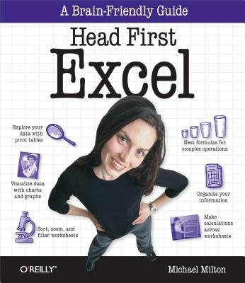 Head First Excel - A Learner's Guide to Spreadsheets (Electronic book text): Michael Milton